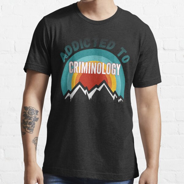 Addicted to Criminology College Major Gift  Essential T-Shirt