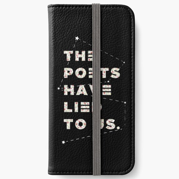 THE POETS HAVE LIED TO US - STARS iPhone Wallet