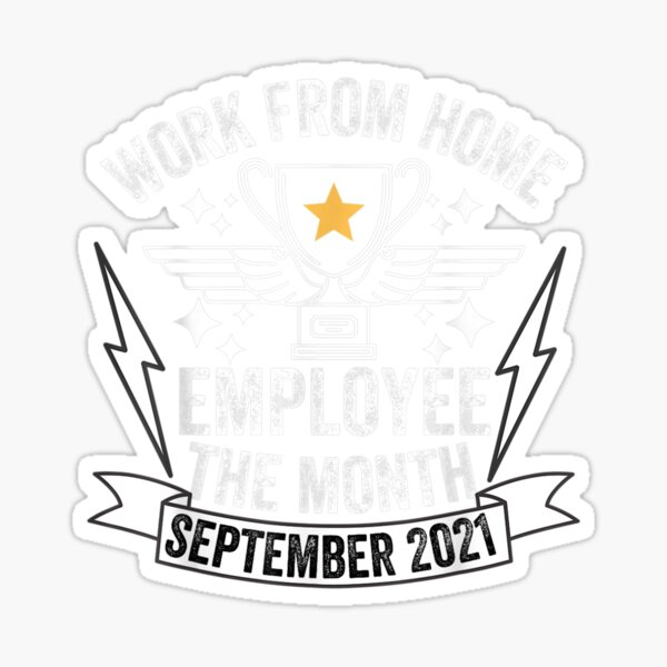 Work From Home Employee Of The Month September 2021 Gifts Sticker