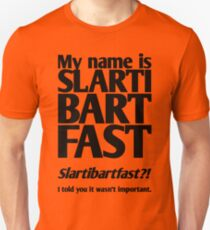 My name is Slartibartfast (B1) Unisex T-Shirt