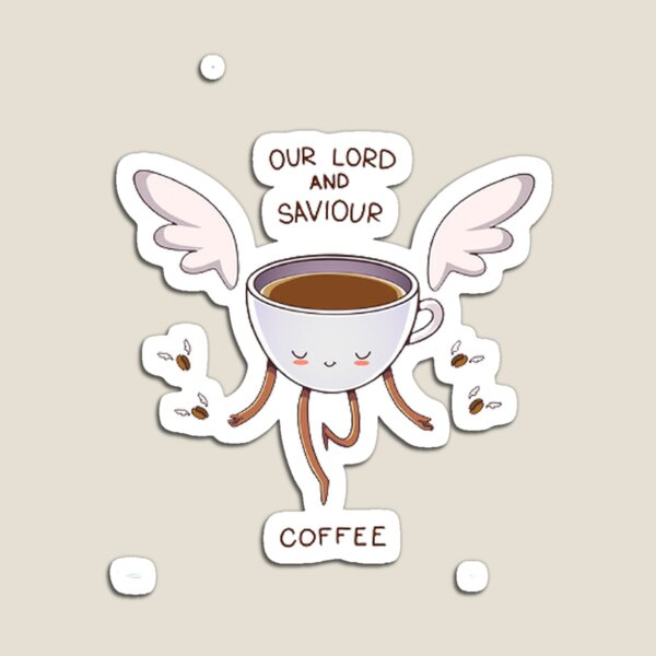 OUR LORD AND SAVIOUR COFFEE Magnet