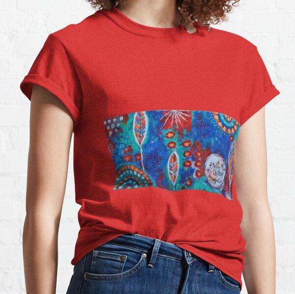 Trust in Your Magic Classic T-Shirt