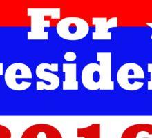 Nobody for president 2016 Sticker