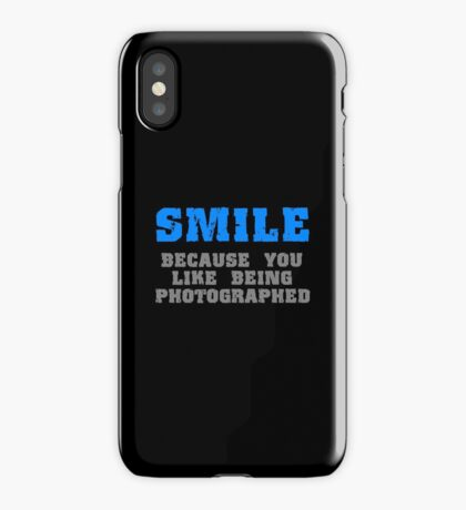 Smile for the Camera iPhone Case