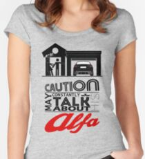 May constantly talk about his alfa Women's Fitted Scoop T-Shirt