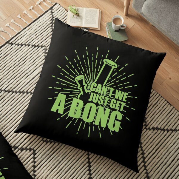 Hookah Smoker, Cant' We Just Get A Bong? Funny Smoking Gift Floor Pillow