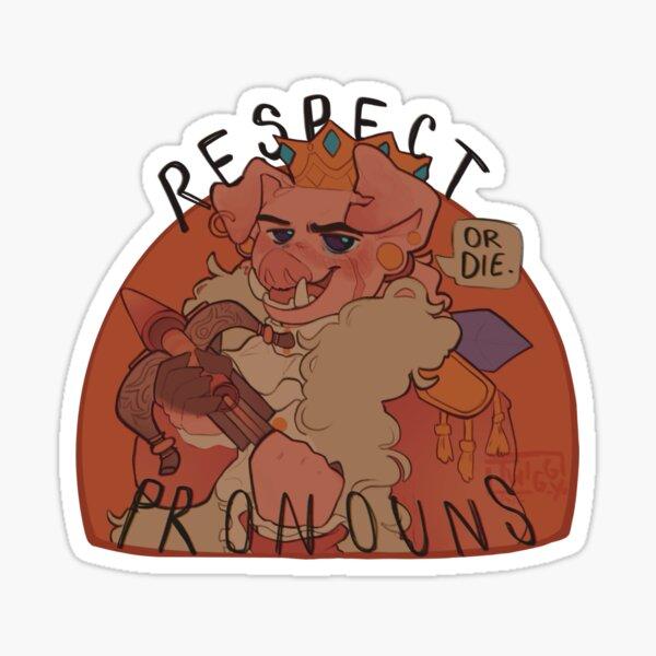 Technobabble says respect pronouns. Sticker
