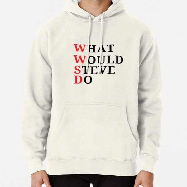 WHAT WOULD STEVE DO  Pullover Hoodie