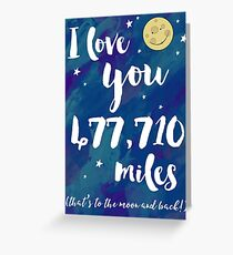 I Love You 477,710 Miles Greeting Card