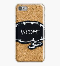 INCOME written on black thinking bubble  iPhone Case/Skin