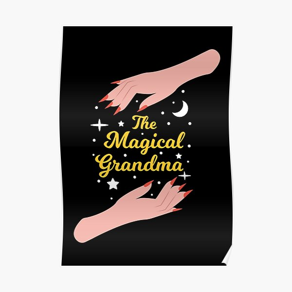 The Magical Grandma - Perfect Gift for The Best Grandma in the World Poster