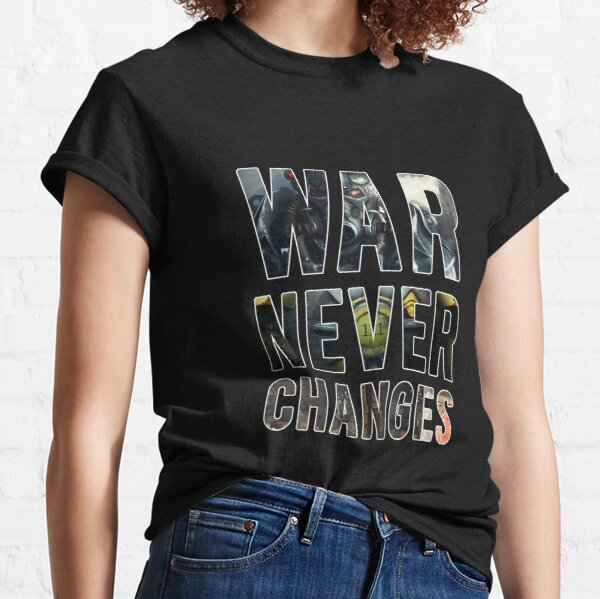 War Never Changes (Graphic Overlay) Classic T-Shirt