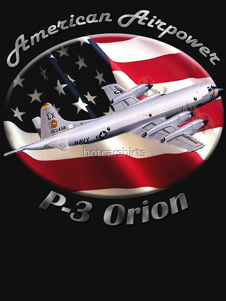 P-3 Orion American Airpower by hotcarshirts