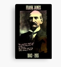 Frank James: banks are the real crooks Canvas Print