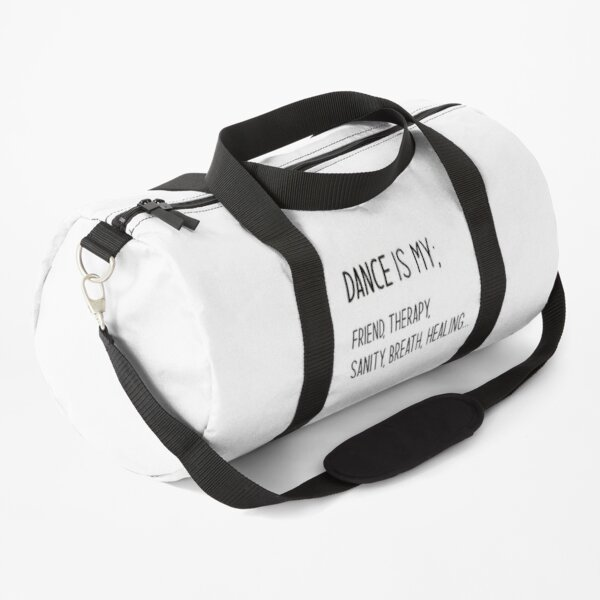 Dance Is My; Friend, Therapy, Sanity, Breath, Healing Design Duffle Bag