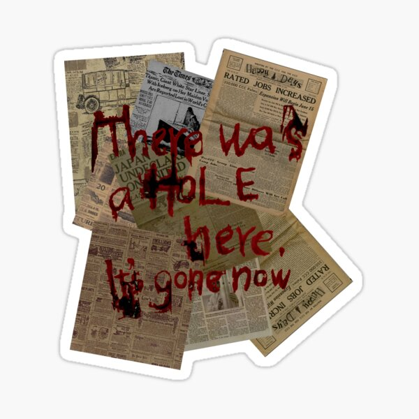 There was a Hole here, it's gone now  Sticker