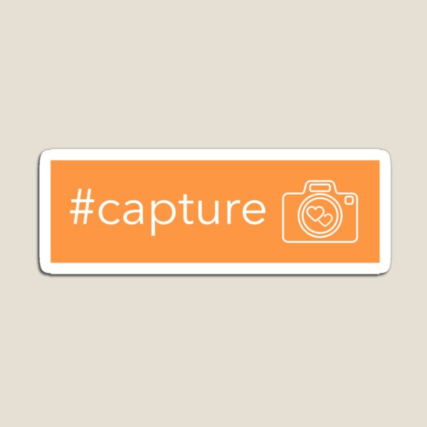 Capture the Moment Magnet