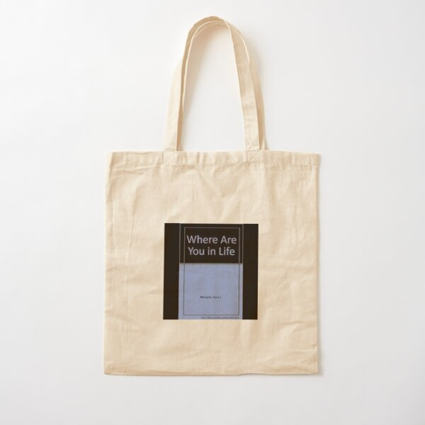 Where Are You In Life? Cotton Tote Bag