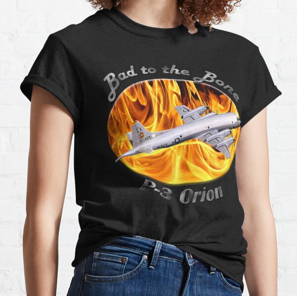 P-3 Orion Bad To The Bone Classic T-Shirt