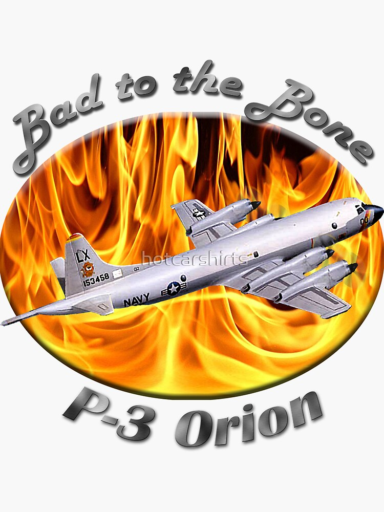P-3 Orion Bad To The Bone by hotcarshirts