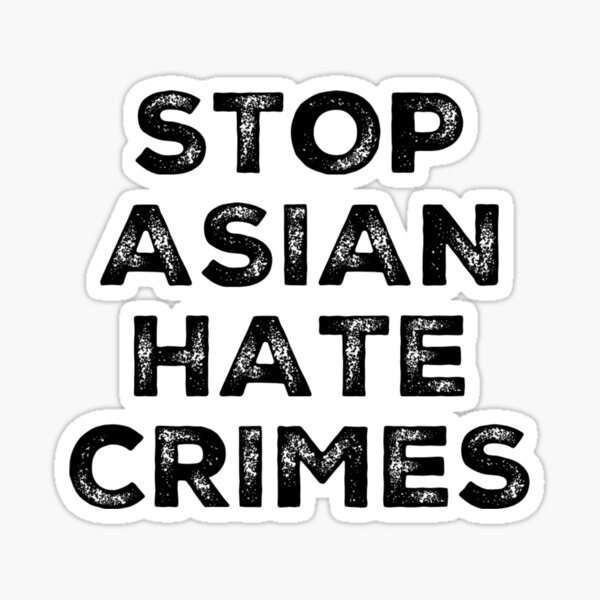 Stop Asian Hate Crimes - AAPI Pride - Asian Lives Matter Sticker