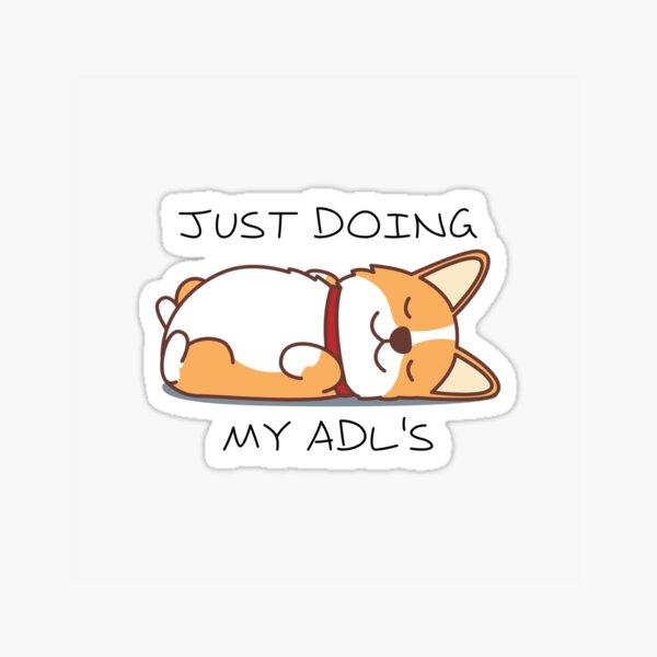 Sleeping Corgi Dog - Doing my ADLs Sticker
