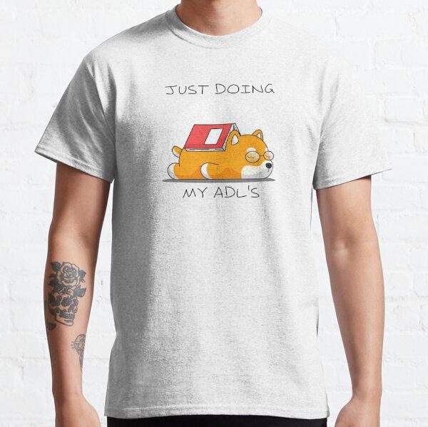 Sleeping Book Dog - Doing my ADLs Classic T-Shirt