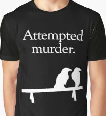 Attempted Murder (White design) Graphic T-Shirt