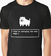 You are carrying too many dogs annoying dog Graphic T-Shirt