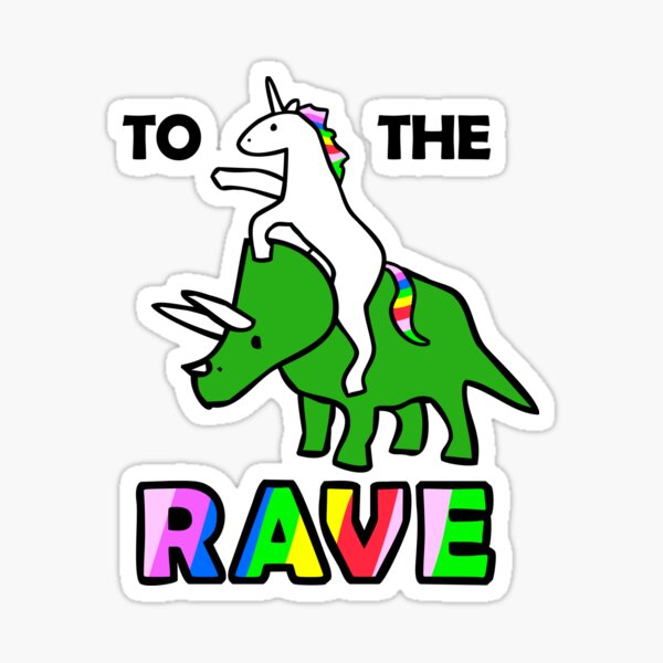 To The Rave! (Unicorn Riding Triceratops) Sticker