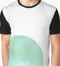 just breathe Graphic T-Shirt
