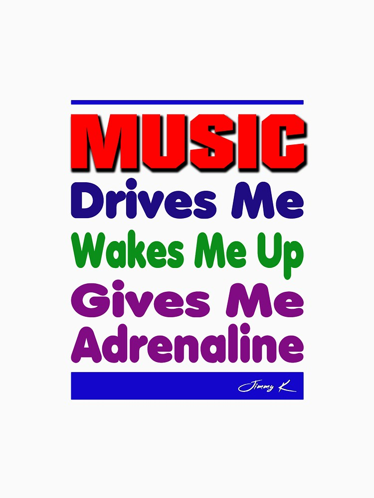 Music Drives Me by JimmyKMerch
