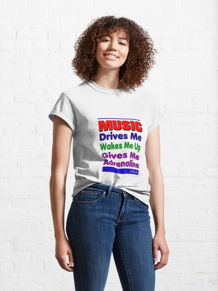 Alternate view of Music Drives Me Classic T-Shirt