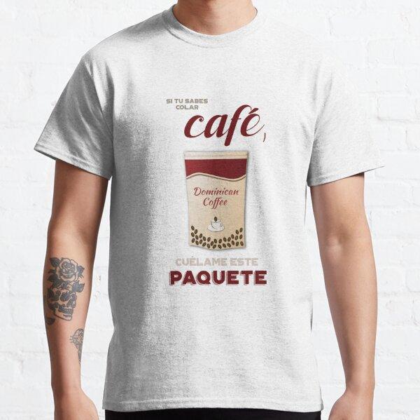 Cuelame este paquete - Dominican Coffee  Classic T-Shirt