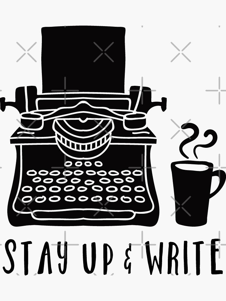 Stay Up & Write (Black) by karengadient