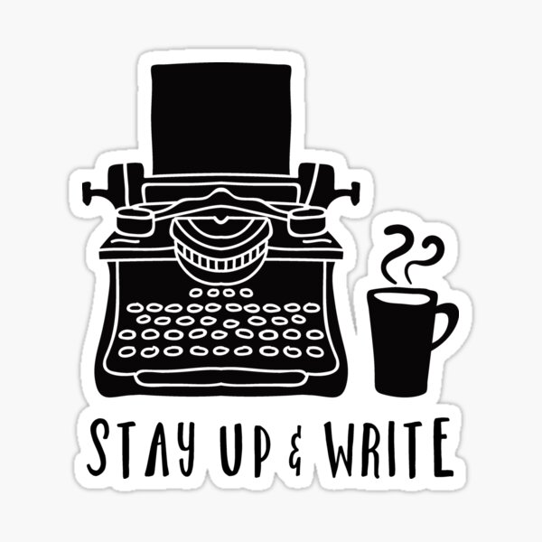 Stay Up & Write (Black) Sticker