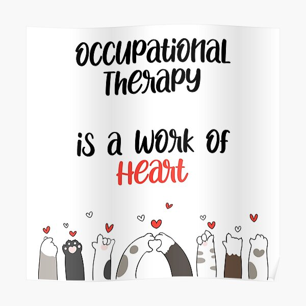 Occupational Therapy Work of Heart Cat Paw Hearts Poster