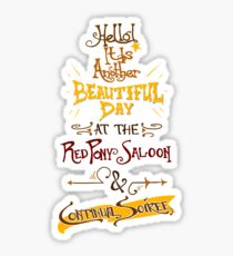 Another Beautiful Day at the Red Pony Saloon Sticker
