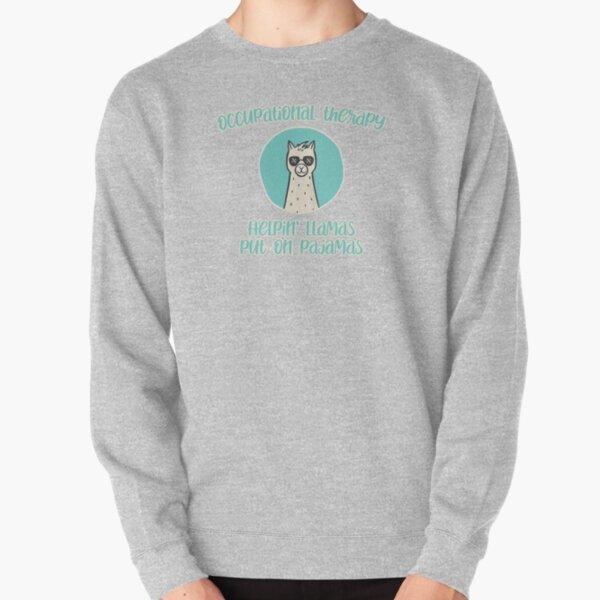Occupational Therapy Llama - Put on Pajamas Pullover Sweatshirt