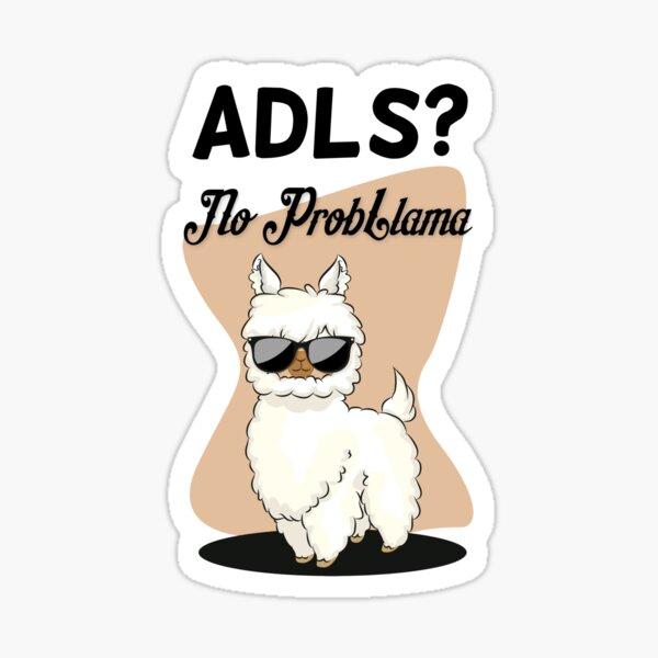 ADLs No Problem Cool Llama Sticker