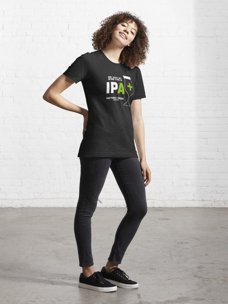 Alternate view of Doc says my bloodtype is IPA+ Essential T-Shirt