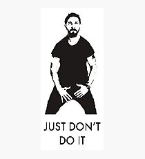 Just Don't Do It Photographic Print