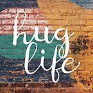 Hug Life by xanaduriffic
