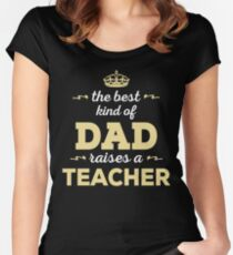 The Best Kind Of Dad Raises A Teacher Fathers Day Gift For Womens