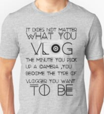 What you vlog Unisex T-Shirt