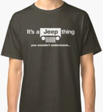 It's a Jeep thing Classic T-Shirt