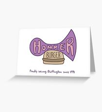 Honker Burger Since 1991 Greeting Card