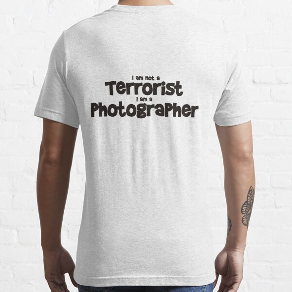 Terrorist Photographer Essential T-Shirt