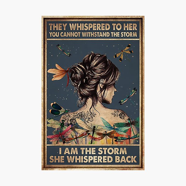 Vintage They Whispered To Her, I Am The Storm She Whispered Back Photographic Print