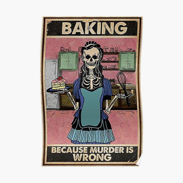 Vintage Skeleton Baking Because Murder Is Wrong  Poster